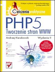 PHP5. Tworzenie stron. Ćwiczenia praktyczne.